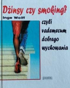 Inge Wolff • Dżinsy czy smoking czyli vademecum dobrego wychowania