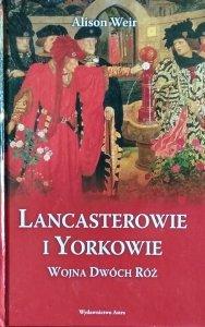 Alison Weir • Lancasterowie i Yorkowie. Wojna Dwóch Róż