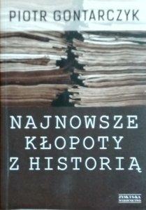 Piotr Gontarczyk • Najnowsze kłopoty z historią