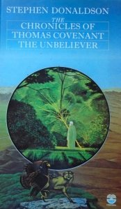 Stephen Donaldson • The Chronicles of Thomas Covenant The Unbeliever