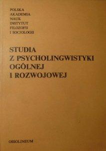 red. Ida Kurcz • Studia z psycholingwistyki ogólnej i rozwojowej