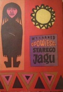 W.T.Larned • Opowieści Starego Jagu. Baśnie i podania indiańskie [Indianie]