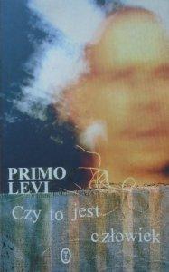 Primo Levi • Czy to jest człowiek