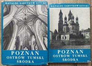 Katalog Zabytków Sztuk w Polsce • Miasto Poznań. Ostrów Tumski i Środka z Komandorią [komplet]