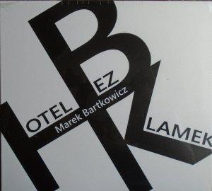 Marek Bartkowicz • Hotel bez klamek • CD