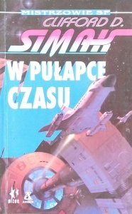 Clifford Simak  • W pułapce czasu