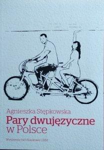 Agnieszka Stępkowska • Pary dwujęzyczne w Polsce