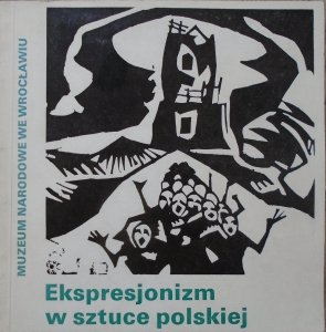 katalog wystawy • Ekspresjonizm w sztuce polskiej
