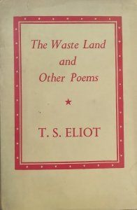 T.S. Eliot • The Waste Land and Other Poems