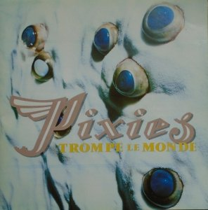 Pixies • Trompe le Monde • CD
