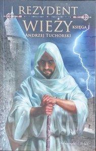 Andrzej Tuchorski • Rezydent wieży