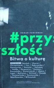 Roman Pawłowski • Bitwa o kulturę
