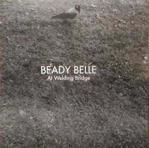 Beady Belle • At Welding Bridge • CD