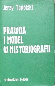 Jerzy Topolski • Prawda i model w historiografii