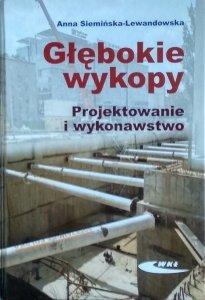 Anna Siemińska Lewandowska • Głębokie wykopy. Projektowanie i wykonawstwo