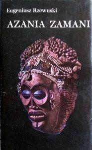 Eugeniusz Rzewuski • Azania Zamani. Mity, legendy i tradycje ludów Afryki Wschodniej