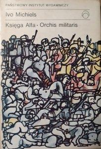 Ivo Michiels • Księga Alfa. Orchis militaris