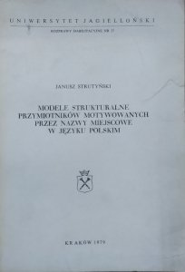 Janusz Strutyński • Modele strukturalne przymiotników motywowanych przez nazwy miejscowe w języku polskim [dedykacja autorska]