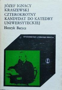 Henryk Barycz • Józef Ignacy Kraszewski czterokrotny kandydat do katedry uniwersyteckiej