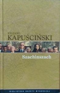 Ryszard Kapuściński • Szachinszach