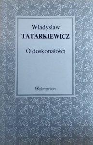 Władysław Tatarkiewicz • O doskonałości