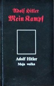 Adolf Hitler • Mein Kampf. Moja walka