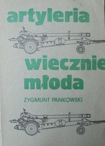 Zygmunt Pankowski • Artyleria wiecznie młoda