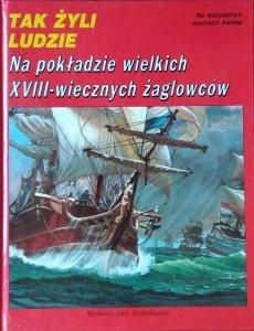 Tak żyli ludzie • Na pokładzie wielkich XVIII-wiecznych żaglowców