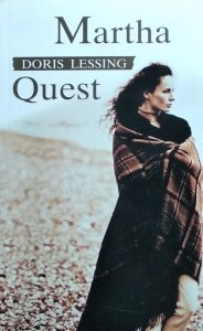 Doris Lessing • Martha Quest [Nobel 2007]