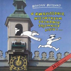 Bohdan Butenko • O Kwapiszonie, niezwykłym Poznaniu, tajemnicy listu i ...