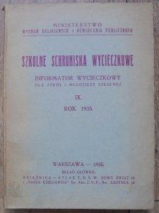 Szkolne schroniska wycieczkowe • Informator wycieczkowy dla szkół i młodzieży szkolnej IX. rok 1935