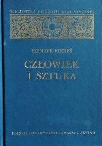 Henryk Kiereś • Człowiek i sztuka