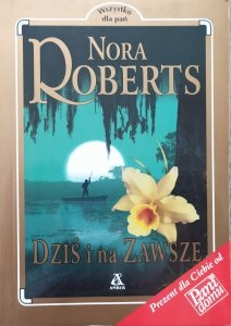 Nora Roberts • Dziś i na zawsze