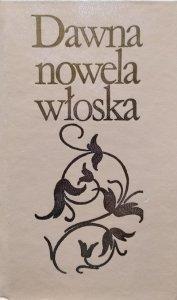 Jadwiga Gałuszka • Dawna nowela włoska