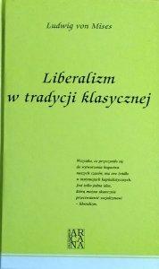 Ludwig von Mises • Liberalizm w tradycji klasycznej