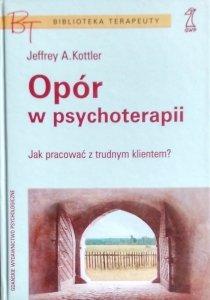 Jeffrey A. Kottler • Opór w psychoterapii