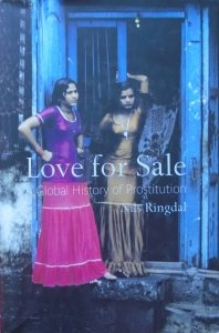 Nils Ringdal • Love for Sale. A Global History of Prostitution