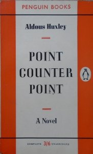 Aldous Huxley • Point Counter Point