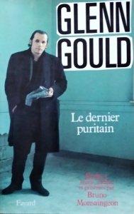 Glenn Gould • Le dernier puritain