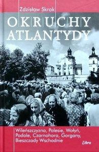 Zdzisław Skrok • Okruchy Atlantydy