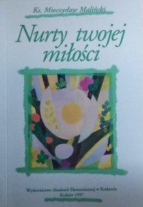 Mieczysław Maliński • Nurty twojej miłości [dedykacja autorska]