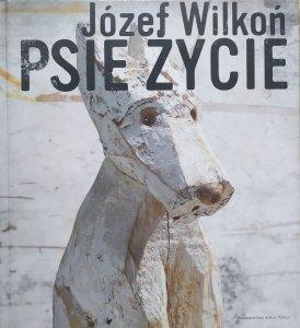Józef Wilkoń • Psie życie