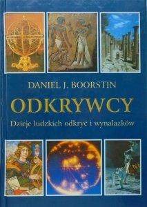 Daniel J. Boorstin • Odkrywcy. Dzieje ludzkich odkryć i wynalazków