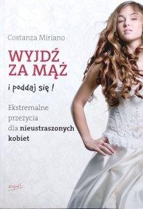 Costanza Miriano • Wyjdź za mąż i poddaj się