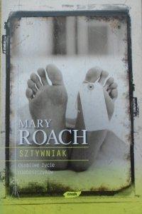 Mary Roach • Sztywniak. Osobliwe życie nieboszczyków
