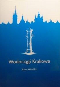 Robert Wierzbicki • Wodociągi Krakowa