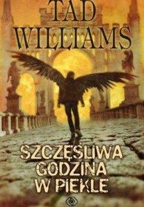 Tad Williams • Szczęśliwa godzina w Piekle