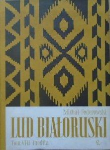 Michał Federowski • Lud białoruski tom VIII. Inedita