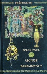 Marcin Pawlak • Aecjusz i barbarzyńcy