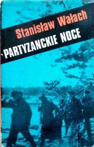 Stanisław Wałach • Partyzanckie noce